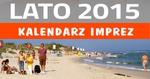 Kalendarz Imprez Lato nad Polskim Morzem 2015
