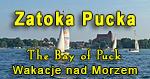 Zatoka Pucka - Wakacje nad Polskim Morzem