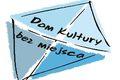 Otwarcie Domu Kultury BEZ MIEJSCA - Piknik Artystyczny