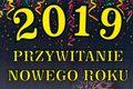 Sylwester - Powitanie Nowego Roku 2019 w Kuźnicy i Jastarni